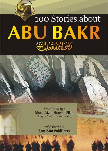 100 Stories Of Hadhrat Abu Bakar